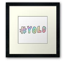 Yolo (You Only Live Once)  Framed Print