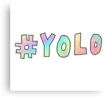 Yolo (You Only Live Once)  Canvas Print