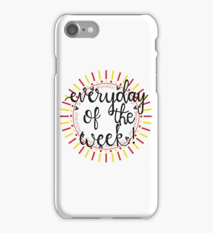 Everyday Of The Week!! iPhone Case/Skin