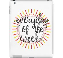 Everyday Of The Week!! iPad Case/Skin