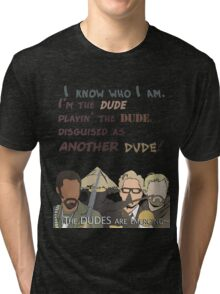Quotes and quips - the dudes are emerging~ Tri-blend T-Shirt