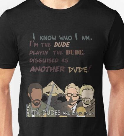 Quotes and quips - the dudes are emerging~ Unisex T-Shirt