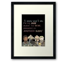 Quotes and quips - the dudes are emerging~ Framed Print