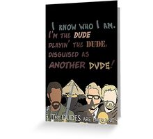 Quotes and quips - the dudes are emerging~ Greeting Card