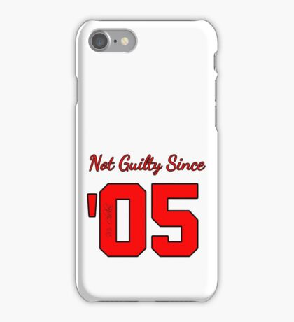 Not Guilty Since '05 iPhone Case/Skin
