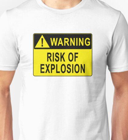 Warning - Risk Of Explosion Unisex T-Shirt