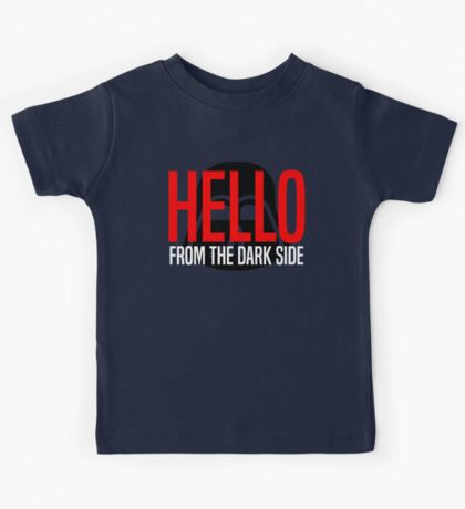 Hello From The Dark Side Kids Tee