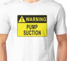 Warning - Pump Suction Unisex T-Shirt