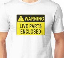 Warning - Live Parts Enclosed Unisex T-Shirt