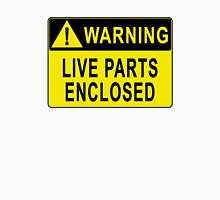 Warning - Live Parts Enclosed Unisex T-Shirt
