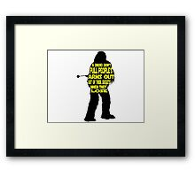 Wookiee:  When they lose Framed Print