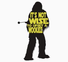 It's not wise to upset a wookiee Kids Tee