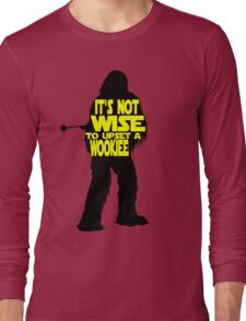 It's not wise to upset a wookiee Long Sleeve T-Shirt