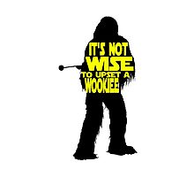 It's not wise to upset a wookiee Photographic Print