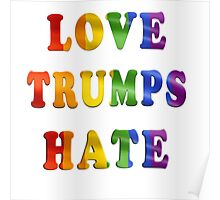 Love Trumps Hate (Rainbow Letters) Poster