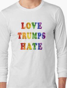 Love Trumps Hate (Rainbow Letters) Long Sleeve T-Shirt