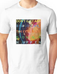 Don't Get Any Big Ideas - Radiohead Unisex T-Shirt