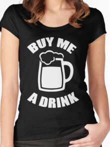 Buy Me Beer A Drink Women's Fitted Scoop T-Shirt