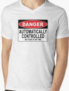 Danger - Automatically Controlled - May Start At Any Time Mens V-Neck T-Shirt