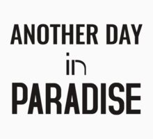 Another Day in Paradise One Piece - Short Sleeve