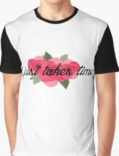 it just takes time  Graphic T-Shirt