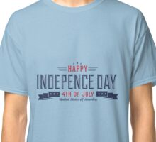 Happy Independence Day Tees Classic T-Shirt