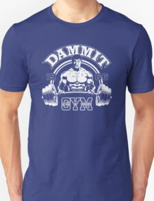 Dammit Gym Unisex T-Shirt