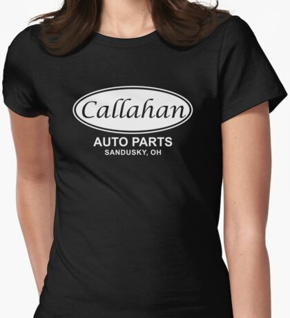 Callahan Auto Parts Sandusky Oh Womens Fitted T-Shirt