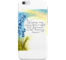 Comforting handwritten verse Psalm 30 iPhone Case/Skin