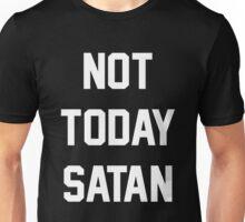 Not Today Satan Unisex T-Shirt