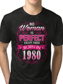 Perfect woman born in  1980 - 36th birthday Tri-blend T-Shirt