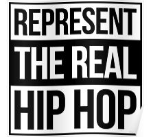 Represent the Real Hip Hop - Black Poster