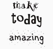Make Today Amazing One Piece - Long Sleeve