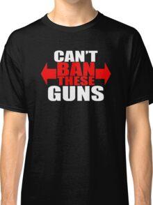 Ban These Guns Classic T-Shirt
