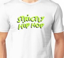 Strictly Hip Hop - Green Unisex T-Shirt
