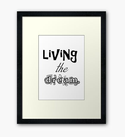 Living the Dream Text Framed Print