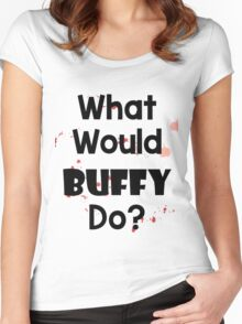 What Would Buffy Do? Women's Fitted Scoop T-Shirt