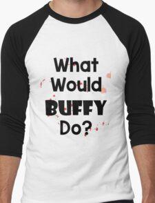 What Would Buffy Do? Men's Baseball ¾ T-Shirt