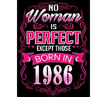 Perfect woman born in  1986 - 30th birthday Photographic Print