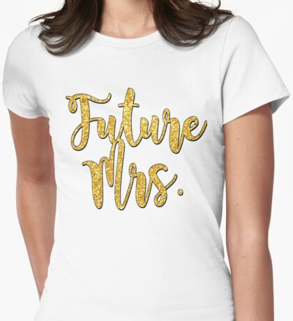 Future Mrs. Womens Fitted T-Shirt