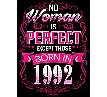 Perfect woman born in  1992 - 24th birthday Photographic Print