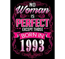 Perfect woman born in  1993 - 23th birthday Photographic Print