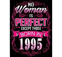 Perfect woman born in  1995 - 21th birthday Photographic Print
