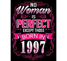 Perfect woman born in  1997 - 19th birthday Photographic Print