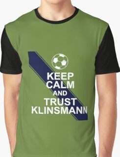 Keep calm and trust Klinsmann Graphic T-Shirt
