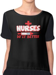NURSES do it better! with hypodermic needle Chiffon Top
