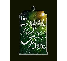 I am definitely a mad man with a box... Photographic Print