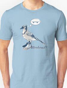 Weekend! T-Shirt