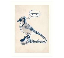 Weekend! Art Print