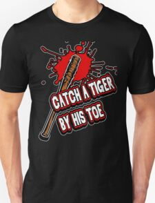 Catch a Tiger by His Toe T-Shirt